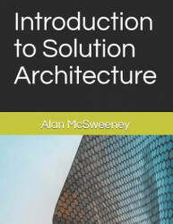 Introduction to Solution Architecture (ISBN: 9781797567617)