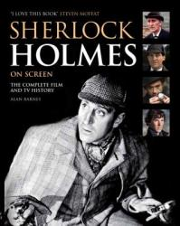 Sherlock Holmes on Screen: The Complete Film and TV History (2012)