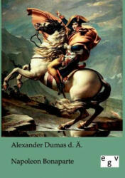 Napoleon Bonaparte - Alexandre, d. Ält. Dumas, Heinrich Elsner (2011)