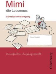 Mimi die Lesemaus E. Schreiblehrgang Vereinfachte Ausgangsschrift (2008)