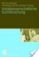 Sozialwissenschaftliche Suchtforschung - Bernd Dollinger, Henning Schmidt-Semisch (2007)