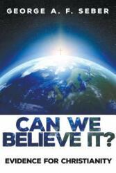 Can We Believe It? (ISBN: 9781498289191)