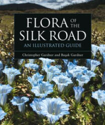 Flora of the Silk Road - An Illustrated Guide (ISBN: 9781472969101)