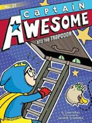 Captain Awesome and the Trapdoor (ISBN: 9781534433151)