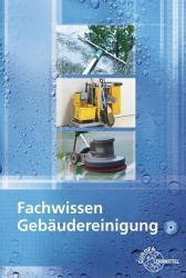 Fachwissen Gebudereinigung (ISBN: 9783808544495)