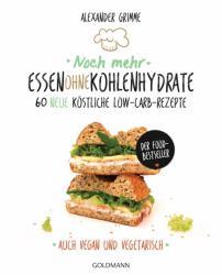 Noch mehr Essen ohne Kohlenhydrate (ISBN: 9783442176687)