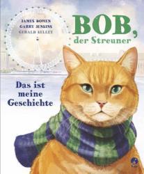 Bob, der Streuner - Das ist meine Geschichte (ISBN: 9783414823953)