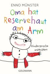 Oma hat Reservehaut am Arm (ISBN: 9783442177318)