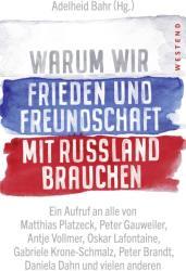 Warum wir Frieden und Freundschaft mit Russland brauchen (ISBN: 9783864892363)