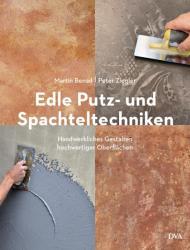 Edle Putz- und Spachteltechniken (ISBN: 9783421040497)