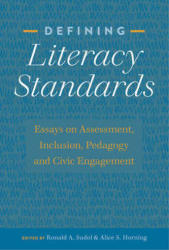 Defining Literacy Standards - Essays on Assessment, Inclusion, Pedagogy and Civic Engagement (ISBN: 9781433141997)