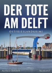 Der Tote am Delft. Ostfrieslandkrimi (ISBN: 9783955738242)