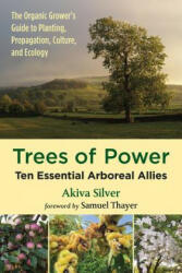 Trees of Power - Ten Essential Arboreal Allies (ISBN: 9781603588416)
