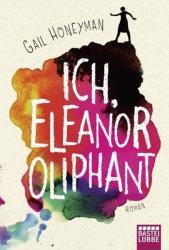 Ich, Eleanor Oliphant (ISBN: 9783404176793)