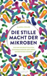 Die stille Macht der Mikroben (ISBN: 9783570501863)