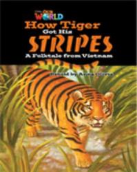 Our World Readers: How Tiger Got His Stripes (ISBN: 9781285191416)