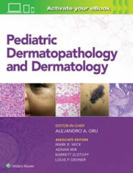 Pediatric Dermatopathology and Dermatology (ISBN: 9781496387851)