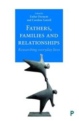 Fathers, Families and Relationships - Researching Everyday Lives (ISBN: 9781447331506)