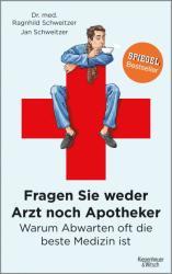 Fragen Sie weder Arzt noch Apotheker (ISBN: 9783462047677)