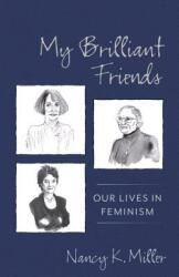 My Brilliant Friends - Our Lives in Feminism (ISBN: 9780231190541)