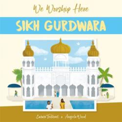 We Worship Here: Sikh Gurdwara (ISBN: 9781445161778)