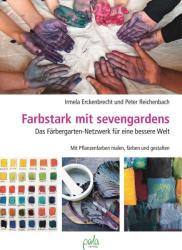 Farbstark mit sevengardens (ISBN: 9783895663703)