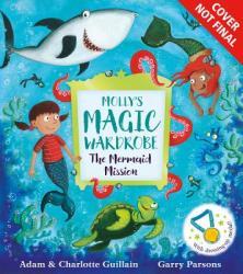 Molly's Magic Wardrobe: The Mermaid Mission (ISBN: 9781405285377)