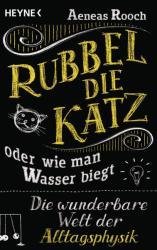 Rubbel die Katz oder wie man Wasser biegt (ISBN: 9783453604117)