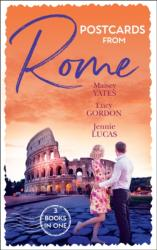 Postcards From Rome - The Italian's Pregnant Virgin / a Proposal from the Italian Count / a Ring for Vincenzo's Heir (ISBN: 9780263275704)