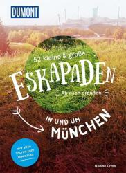 52 kleine & groe Eskapaden in und um Mnchen (ISBN: 9783770180752)