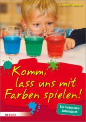Komm, lass uns mit Farben spielen (ISBN: 9783451376511)
