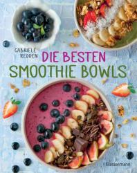 Die besten Smoothie Bowls (ISBN: 9783809436522)