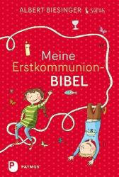 Meine Erstkommunionbibel - Albert Biesinger, Lisa Biesinger (ISBN: 9783843605656)