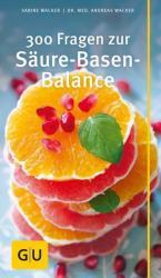 300 Fragen zur Säure-Basen-Balance - Andreas Wacker, Sabine Wacker (ISBN: 9783833854019)