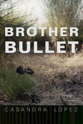 Brother Bullet - Poems (ISBN: 9780816538522)