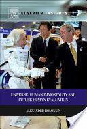 Universe, Human Immortality and Future Human Evaluation (2011)