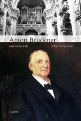 Anton Bruckner und seine Zeit - Alberto Fassone (ISBN: 9783890078069)
