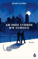 Am Ende sterben wir sowieso (ISBN: 9783038800194)