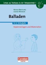 Lernen an Stationen in der Sekundarstufe I. 6. /7. Schuljahr. Balladen (2010)