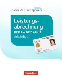 Zahnmedizinische Fachangestellte - Leistungsabrechnung in der Zahnarztpraxis. Arbeitsbuch (ISBN: 9783064519756)