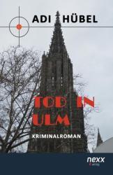 Tod in Ulm - Adi Hübel (ISBN: 9783958703025)