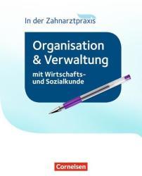 Zahnmedizinische Fachangestellte - Organisation und Verwaltung in der Zahnarztpraxis (ISBN: 9783064519763)