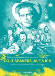 Colt Seavers, Alf und Ich (ISBN: 9783940138682)