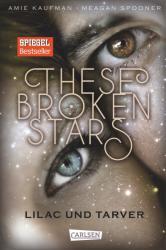 These Broken Stars. Lilac und Tarver (ISBN: 9783551583574)