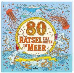 80 Rtsel tief unten im Meer (ISBN: 9783964550002)