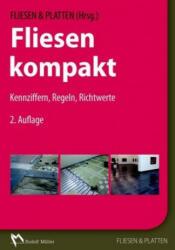 Fliesen kompakt - Alfred Stein, Michael Rose, Friedrich Höltkemeyer, Ralf Ertl, Werner Hagemann, Walter Mauer, Hans-Joachim Mehmcke, Jörg Sieksmeier, Claudia Steiner, Andreas Schmeizl, Fliesen & Platten (ISBN: 9783481036898)