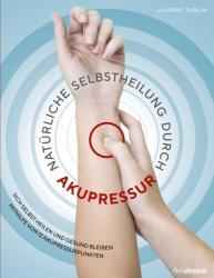 Natrliche Selbstheilung durch Akupressur (ISBN: 9783741523014)