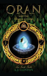 Oran and the Dragon Crystal - An Irish Fable (ISBN: 9781786233714)