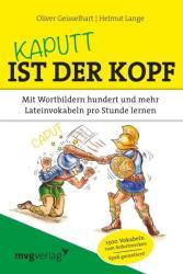 Kaputt ist der Kopf - Oliver Geisselhart, Helmut Lange (ISBN: 9783868825299)