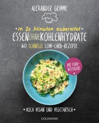 In 20 Minuten zubereitet: Essen ohne Kohlenhydrate (ISBN: 9783442177615)